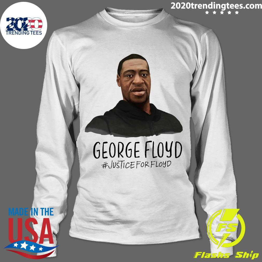 George Floyd Justice For Floyd Shirt Longsleeve