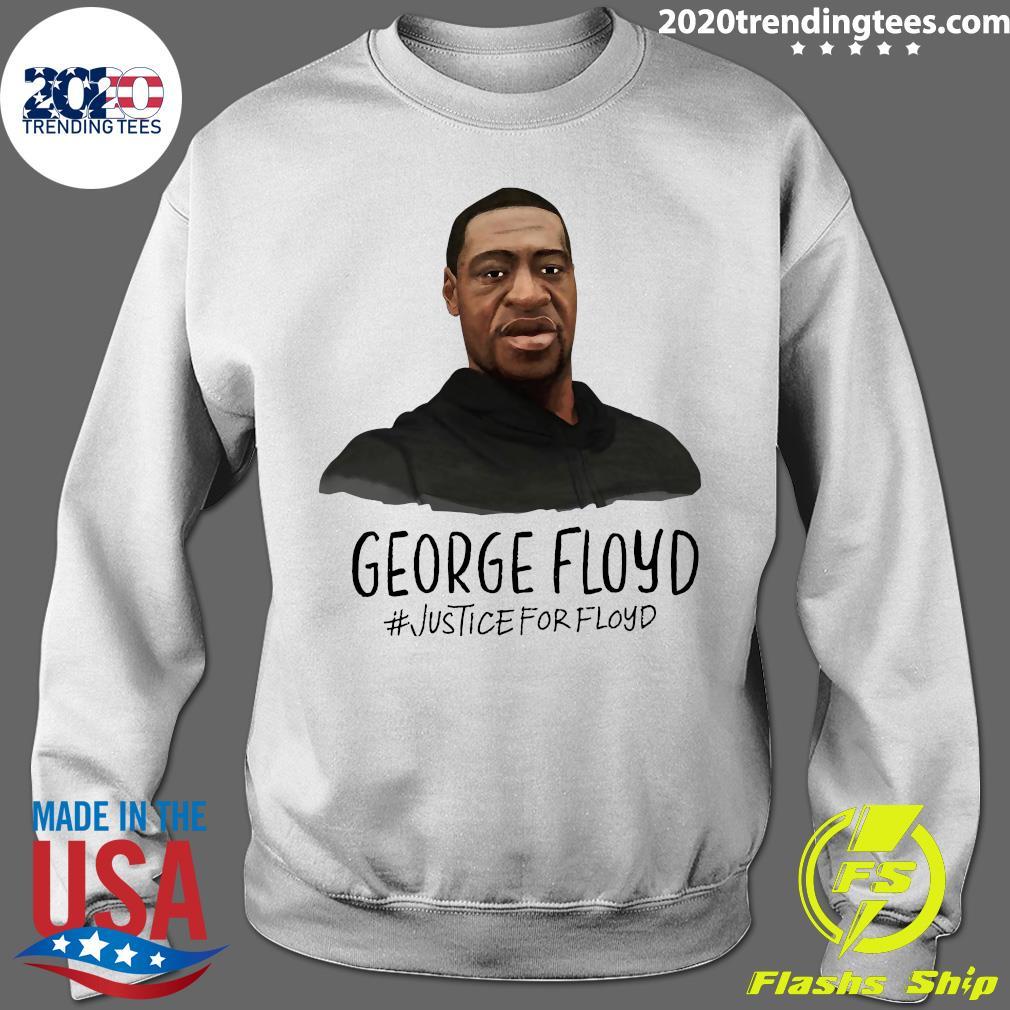 George Floyd Justice For Floyd Shirt Sweater