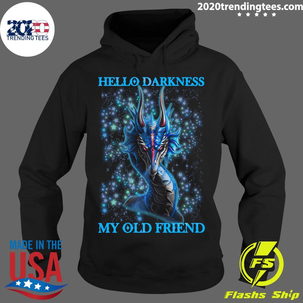 Hello Darkness My Old Friend Dragon Shirt Hoodie