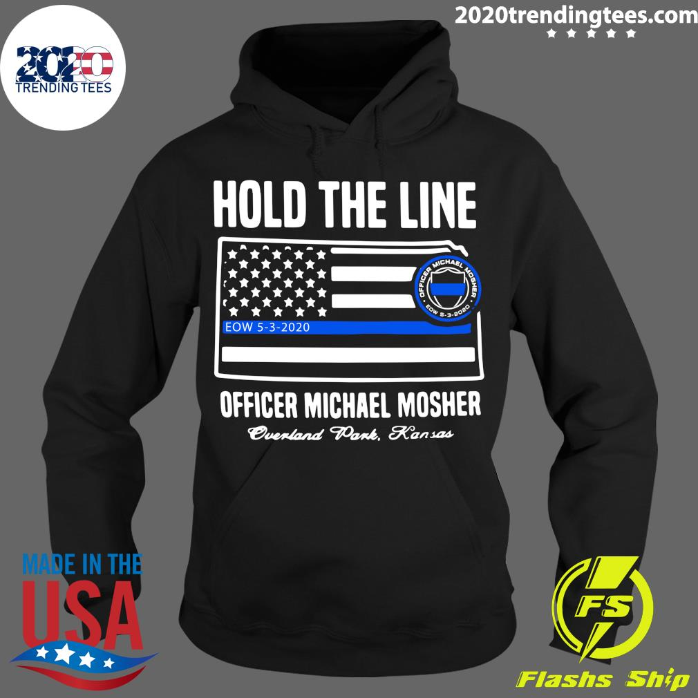 Hold The Line Officer Michael Mosher Shirt Hoodie