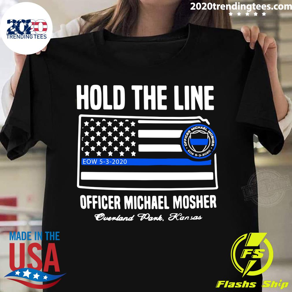 Hold The Line Officer Michael Mosher Shirt