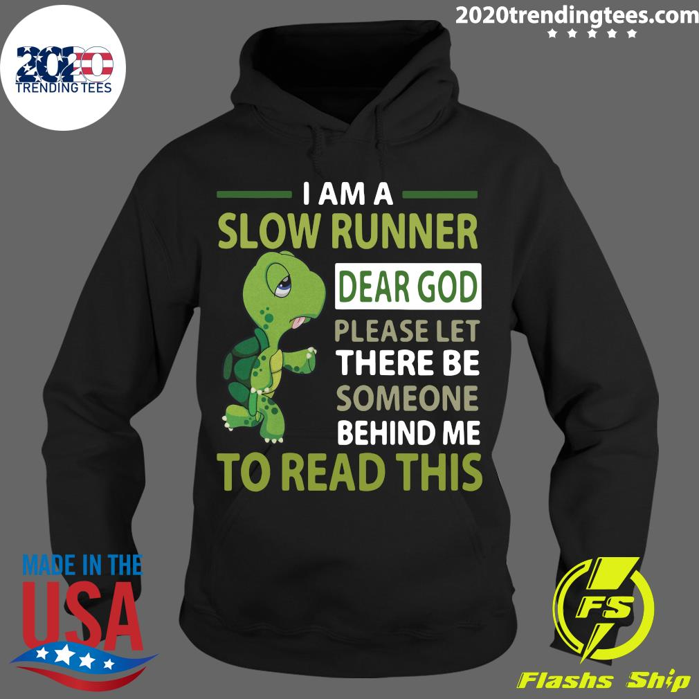 I Am A Slow Cyclist Dear God Please Let There Be Someone Behind Me To Read This Shirt Hoodie