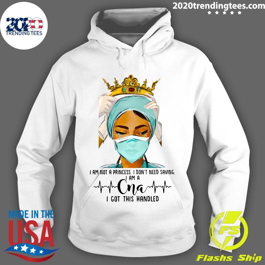 I Am Not A Princess I Don't Need Saving I Am A CNA Shirt Hoodie