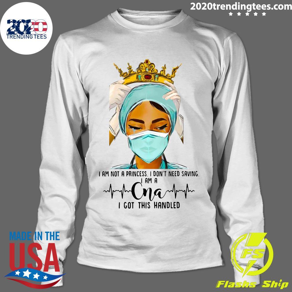 I Am Not A Princess I Don't Need Saving I Am A CNA Shirt Longsleeve