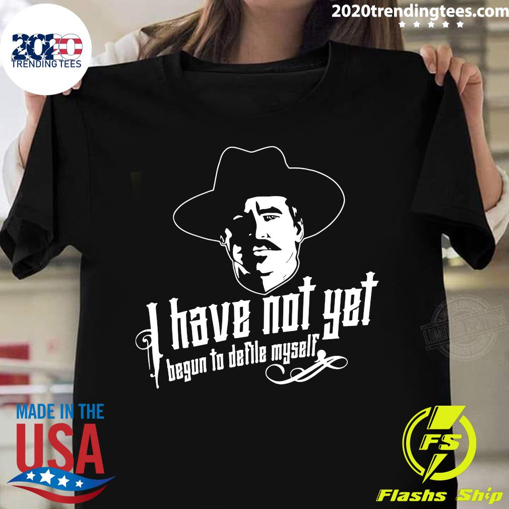 I Have Not Yet Begun To Defile Myself Shirt