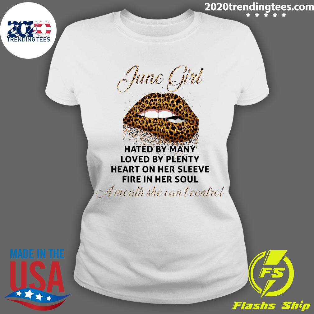 June Girl Hated By Many Loved By Plenty Shirt Ladies tee