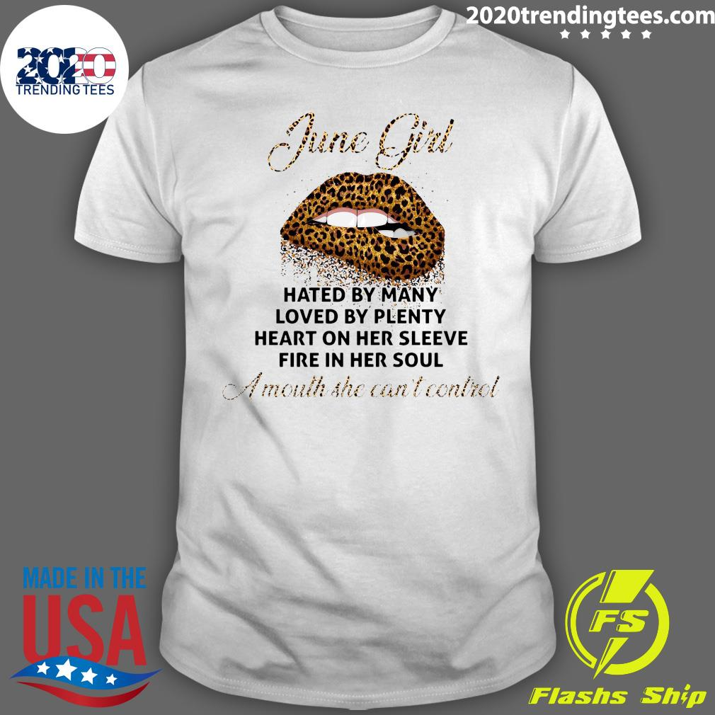 June Girl Hated By Many Loved By Plenty Shirt