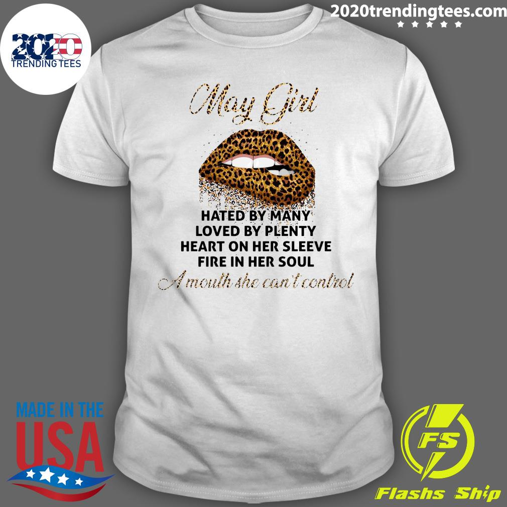 May Girl Hated By Many Loved By Plenty Shirt