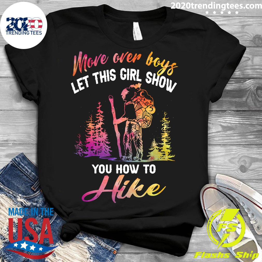 More Over Boys Let This Girl Show You How To Hike Shirt Ladies tee