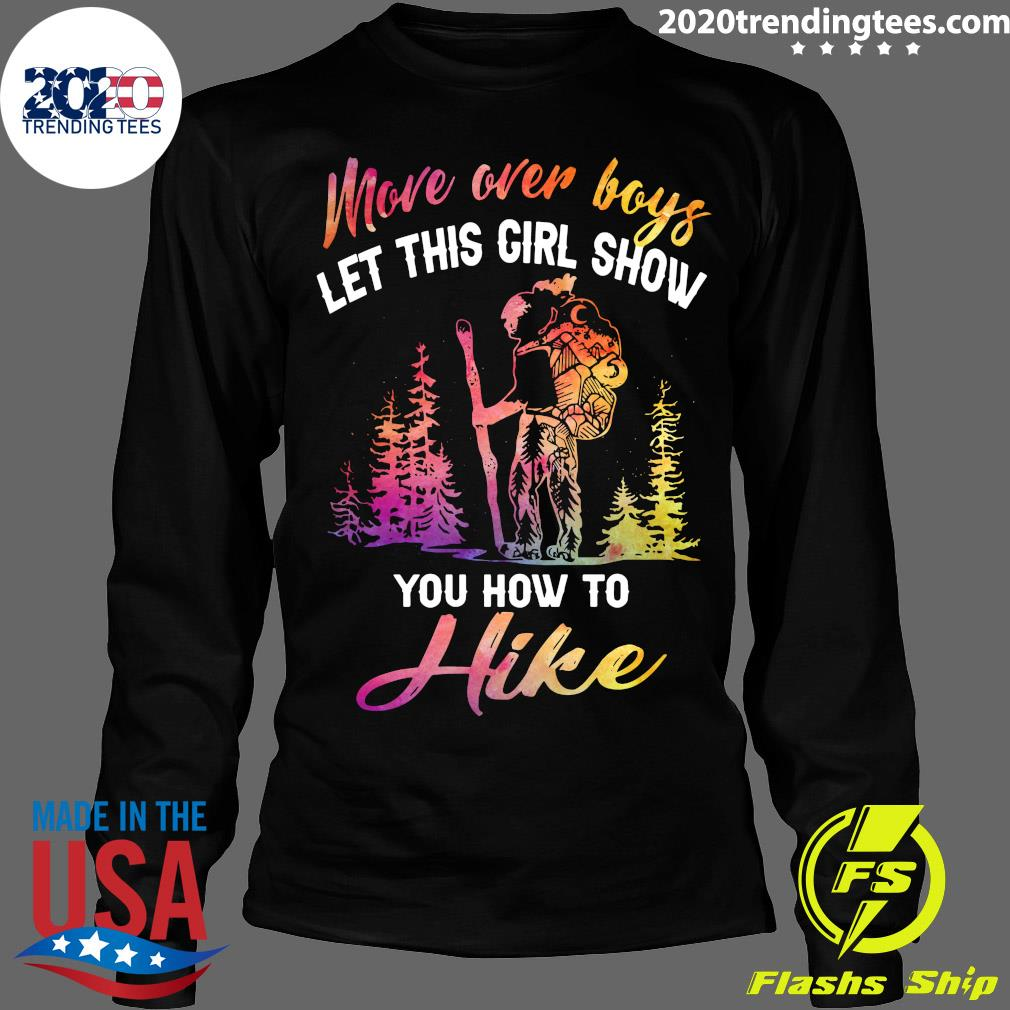 More Over Boys Let This Girl Show You How To Hike Shirt Longsleeve