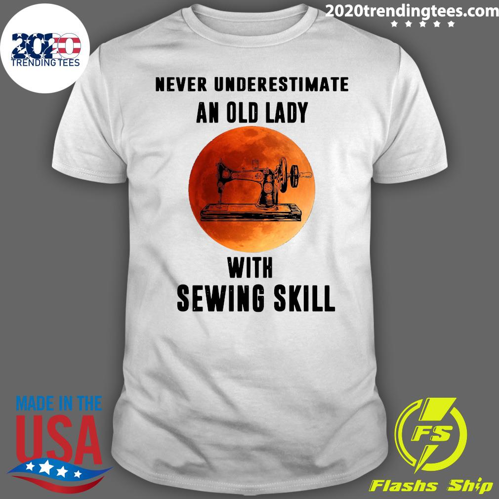 Never Underestimate An Old Lady With Sewing Skill Shirt