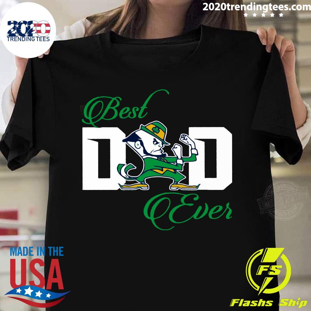 Notre Dame Fighting Irish Best Dad Ever Shirt