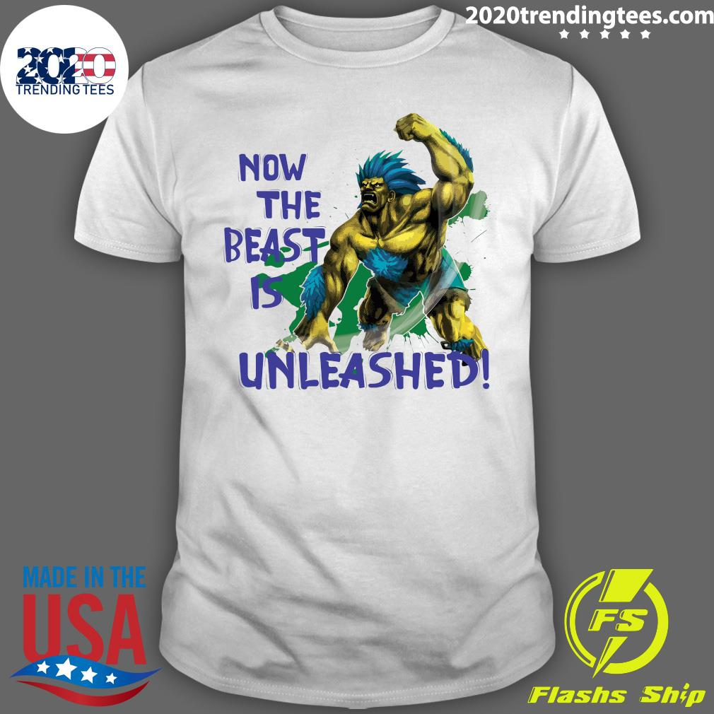 Now The Beast Is Unleashed Shirt
