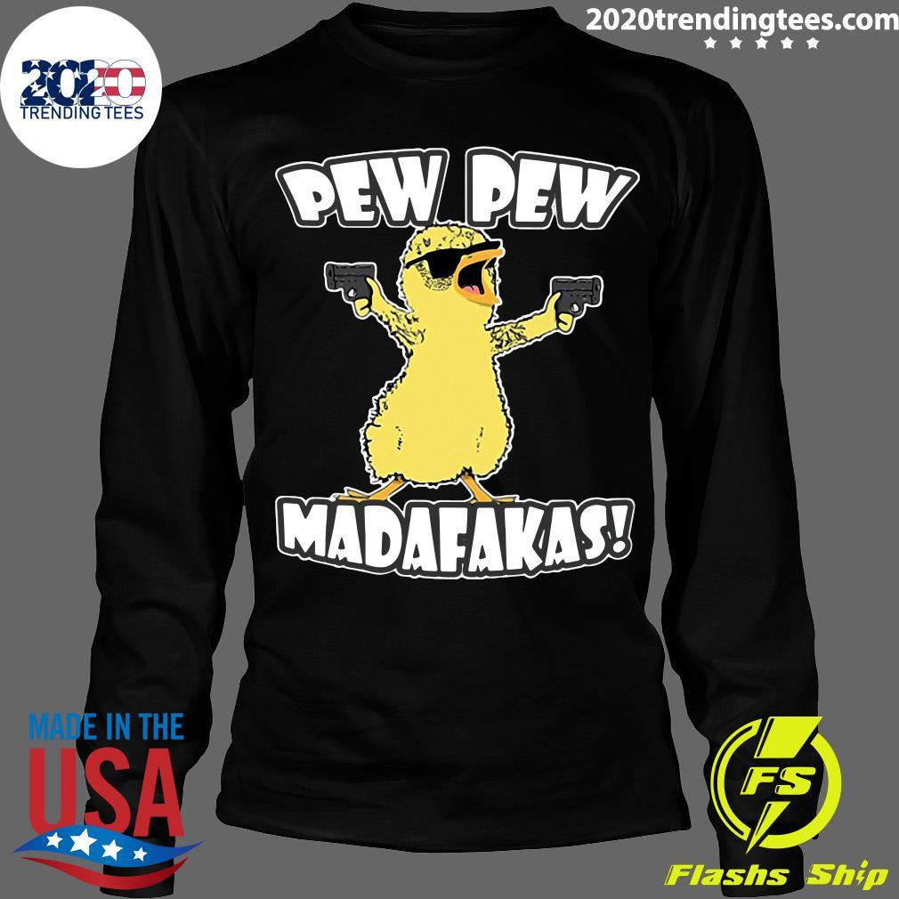 Pew Pew Madafakas Crazy Chick Shirt Longsleeve