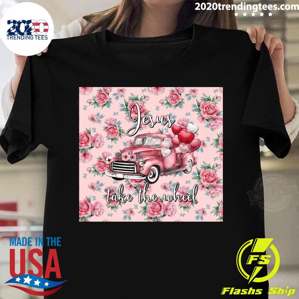 Pink Truck Valentine Jesus Take The Wheel Shirt