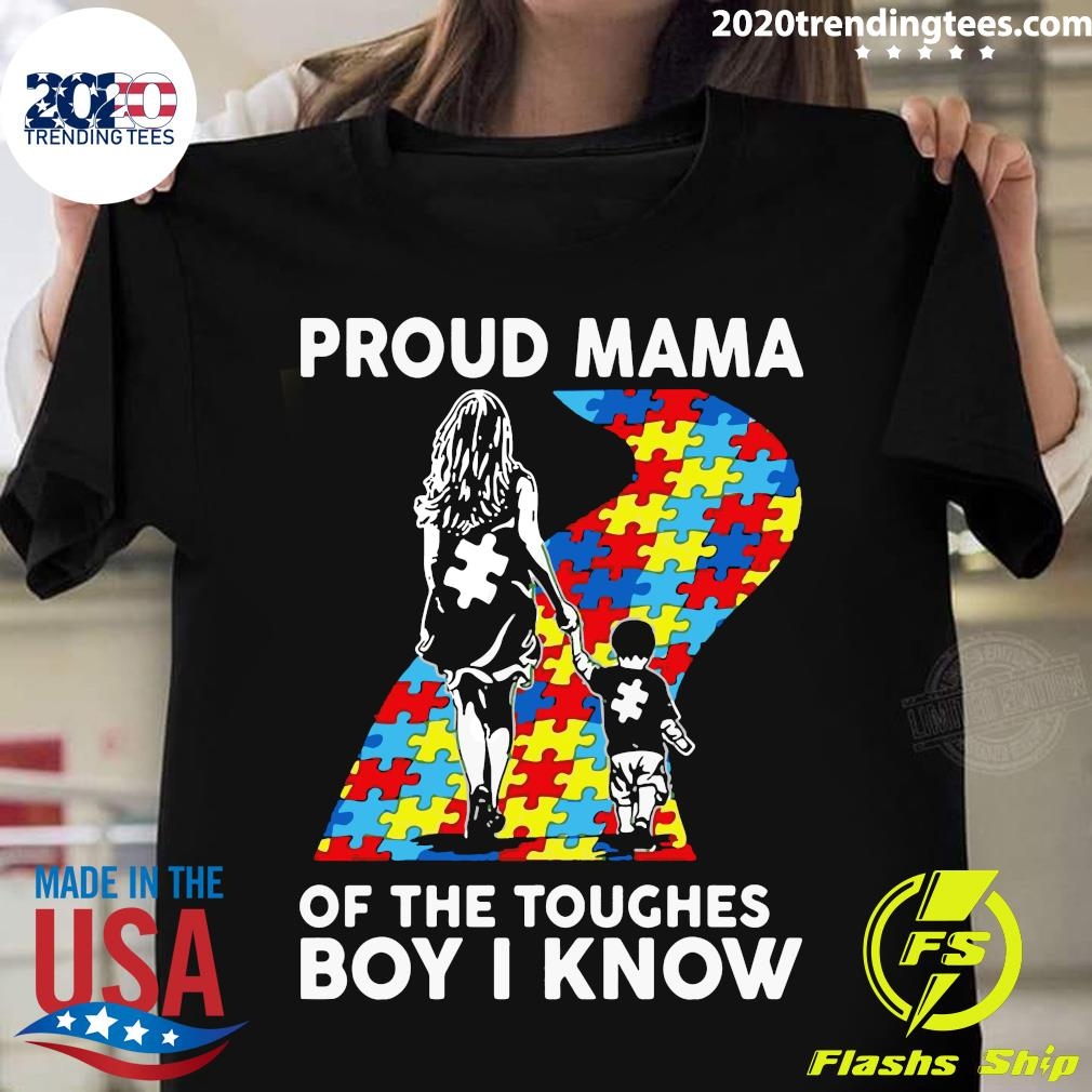 Proud Mama Of The Toughest Boy I Know Autism Awareness Shirt