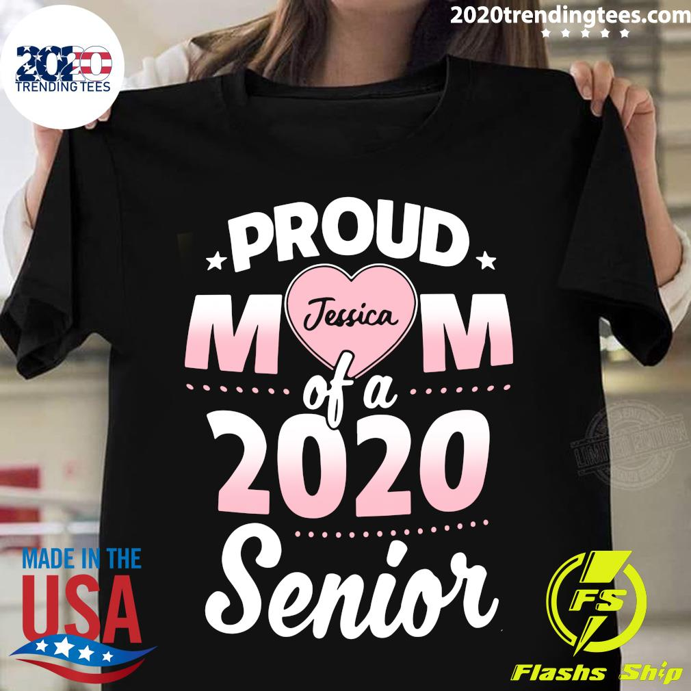 Proud Mom Of A 2020 Senior Jessica Personalized Shirt