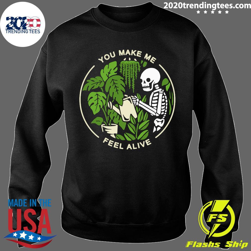 Skeleton You Make Me Feel Alive Shirt Sweater