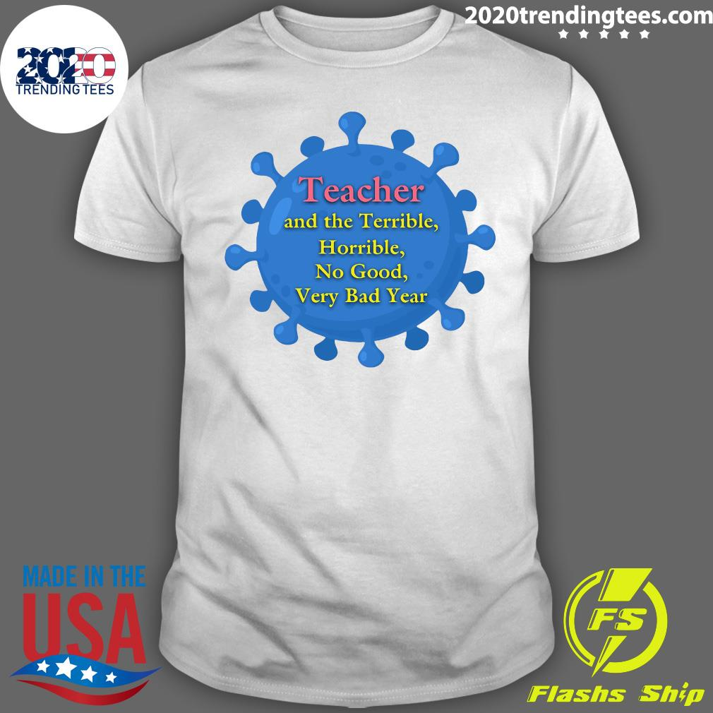 Teacher And The Terrible Horrible No Good Very Bad Year Shirt