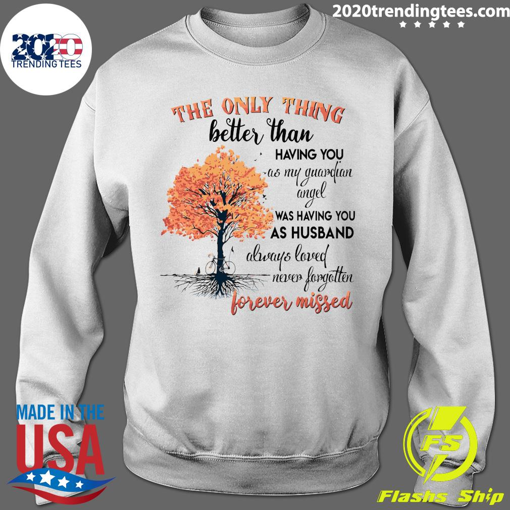 The Only Thing Better Than Having You As My Guardian Angel Was Having You As Husband Shirt Sweater