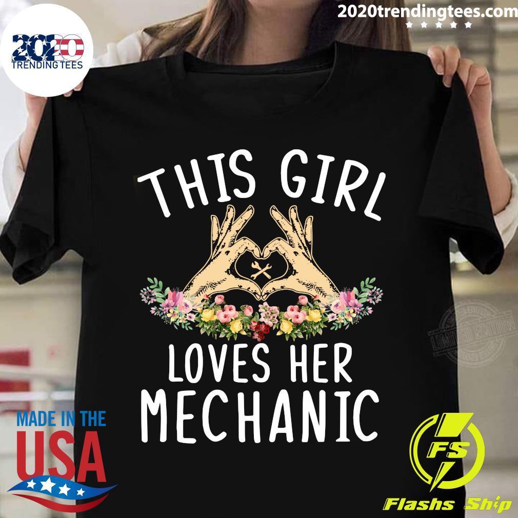 This Girl Loves Her Mechanic Shirt