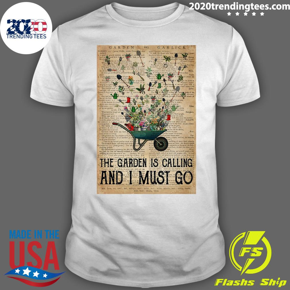 Wheelbarrow Gardening And Into The Garden Is Calling And I Must Go Shirt