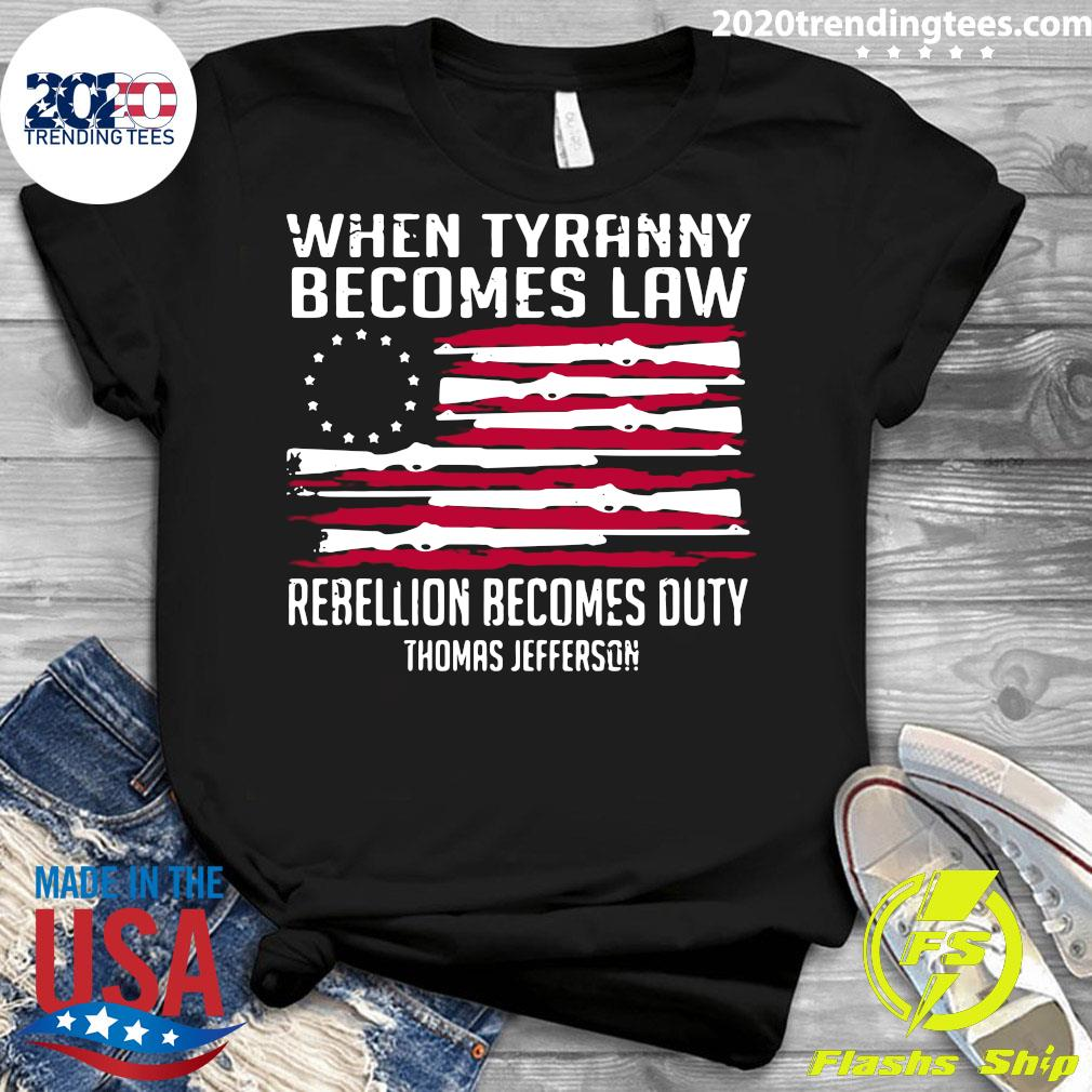 When Tyranny Becomes Law Rebellion Becomes Duty Thomas Jefferson Shirt Ladies tee