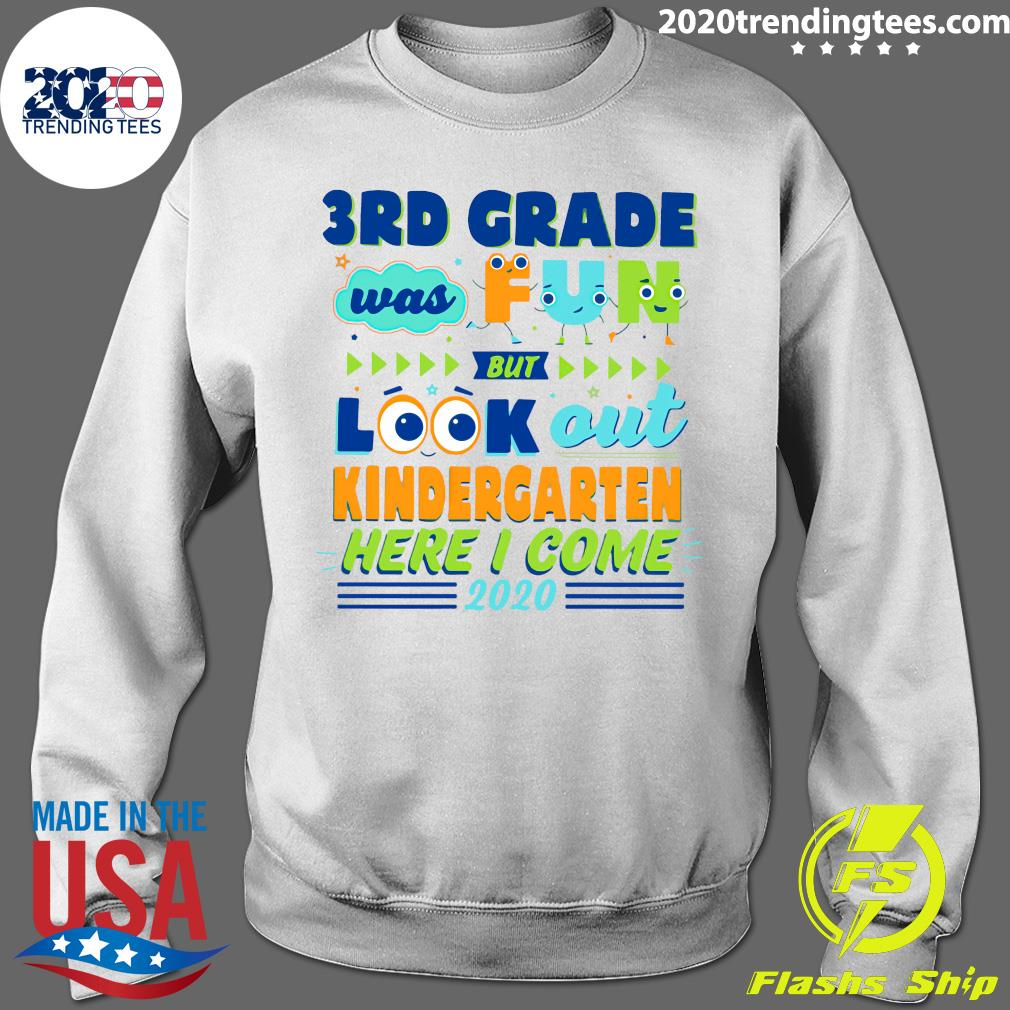 3RD Grade Was Fun But Look Out Kindergarten Here I Come 2020 Shirt Sweater