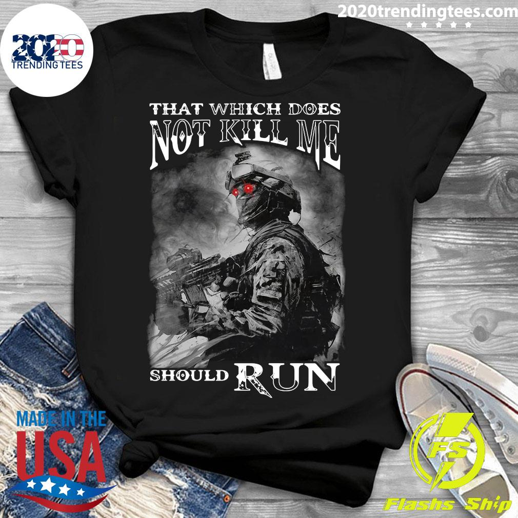 Army That Which Does Not Kill Me Should Run Shirt Ladies tee