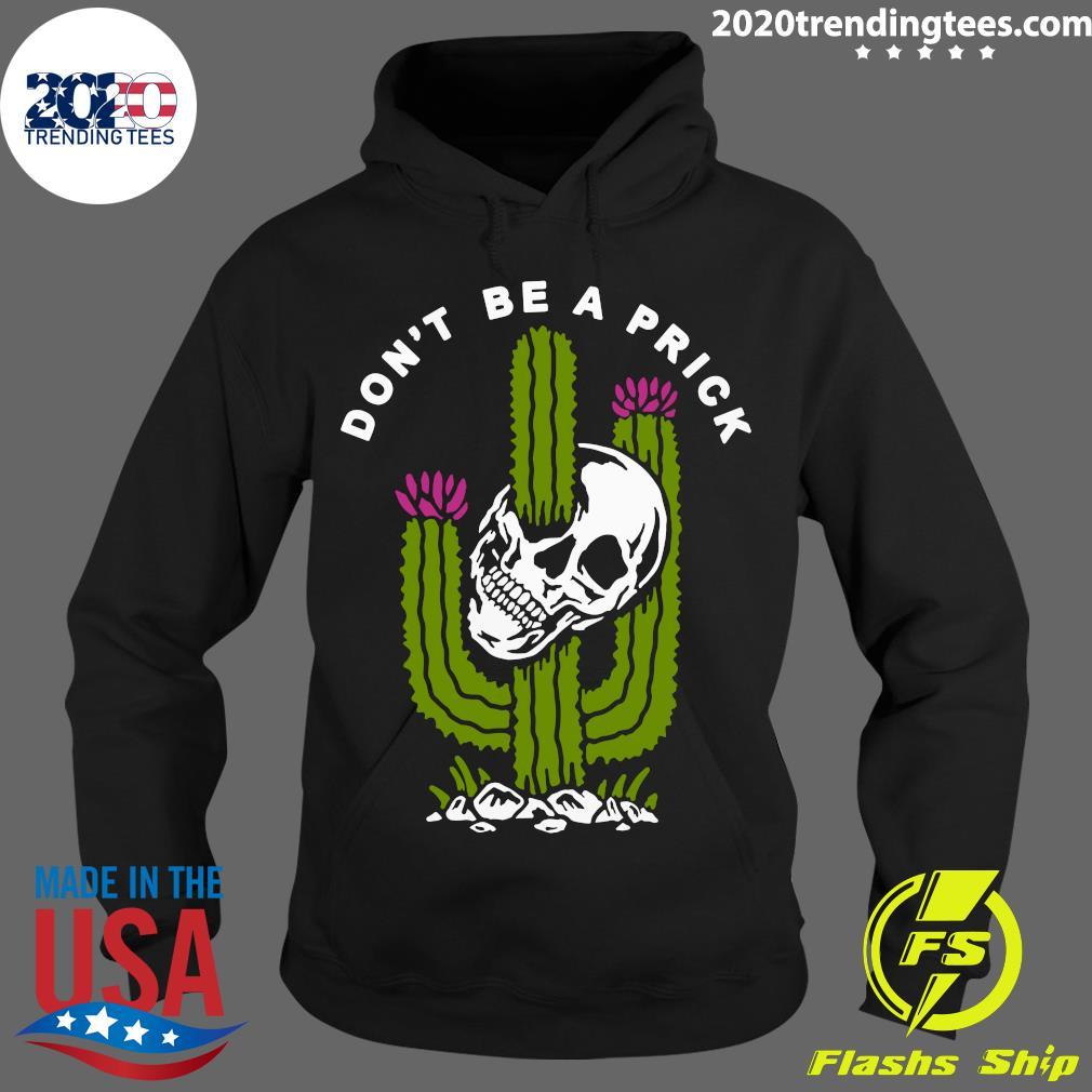 Cactus Skull Don't Be A Prick Shirt Hoodie
