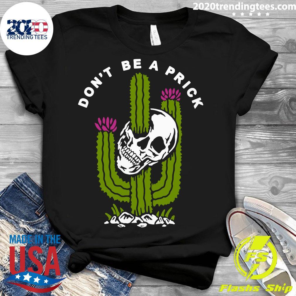 Cactus Skull Don't Be A Prick Shirt Ladies tee