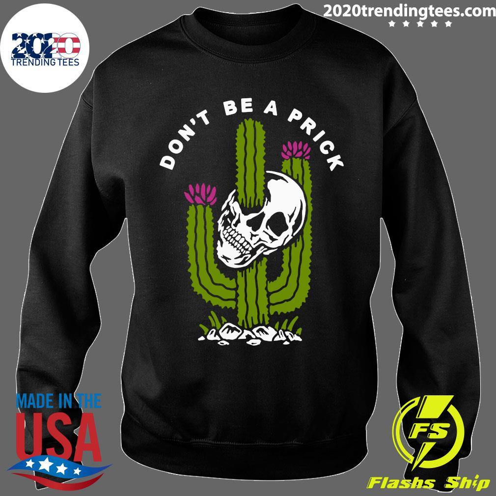 Cactus Skull Don't Be A Prick Shirt Sweater