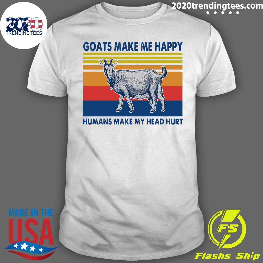 Goats make Me Happy Humans Make My Head Hurt Vintage Shirt