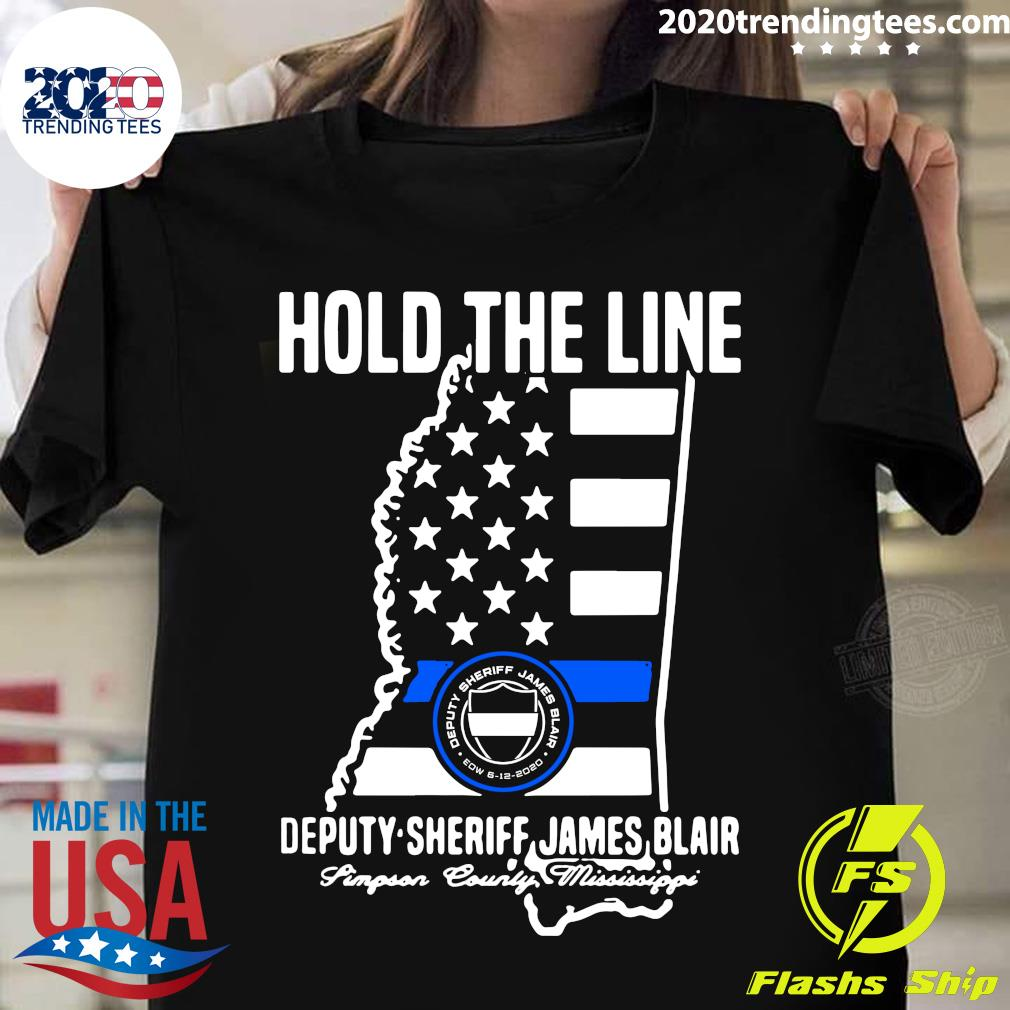 Hold The Line Deputy Sheriff James Blair Shirt