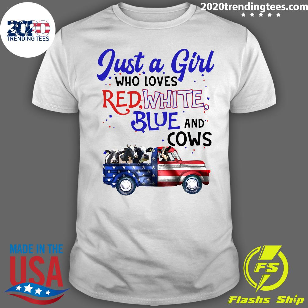 Just A Girl Who Loves Red White And Blue And Cow Shirt