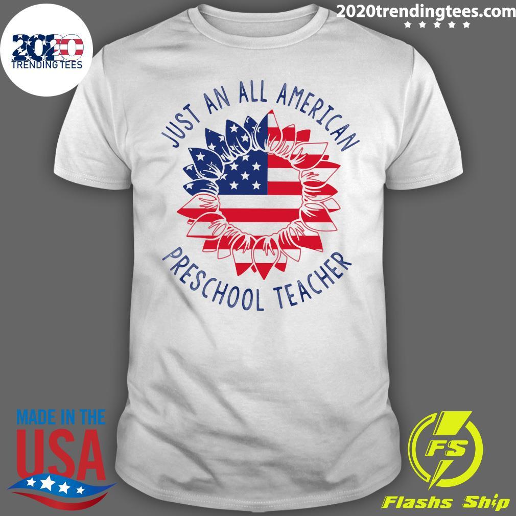 Just An All American Preschool Teacher Shirt