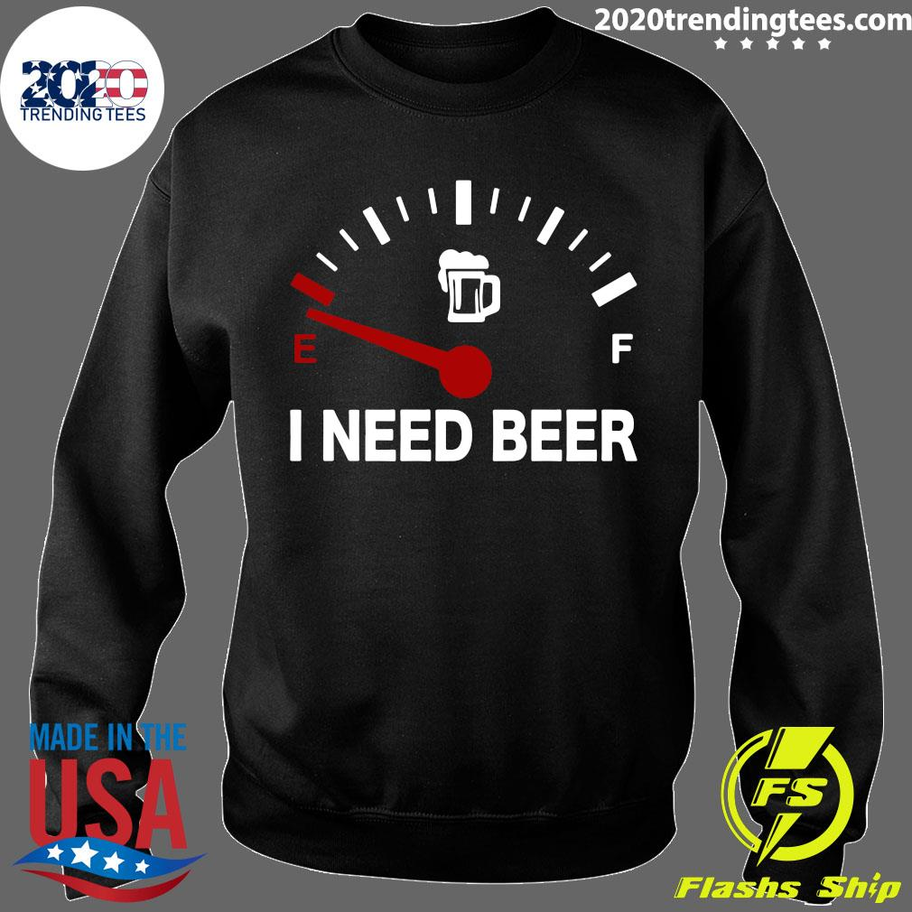 Low Energy I Need Beer Shirt Sweater