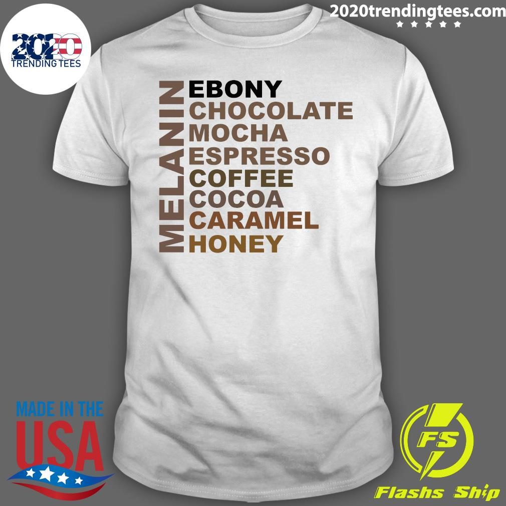 Melanin Ebony Chocolate Mocha Espresso Shirt