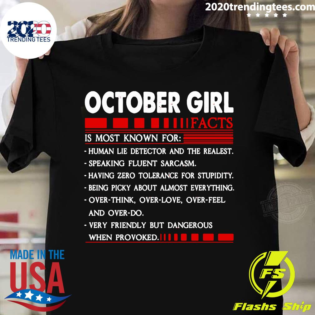 October Girl Facts Is Most Known For Human Lie Detector And The Realest Shirt