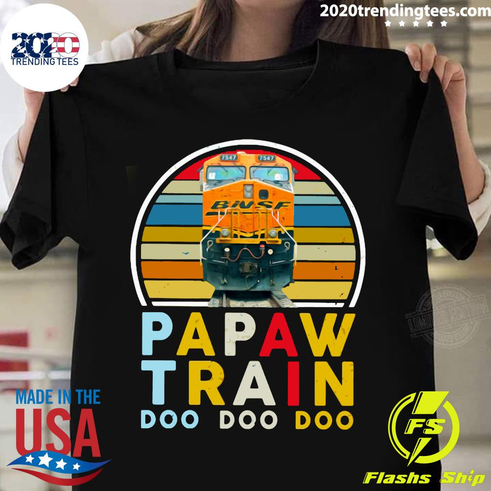 Papaw Train Bnsf Doo Doo Doo Shirt