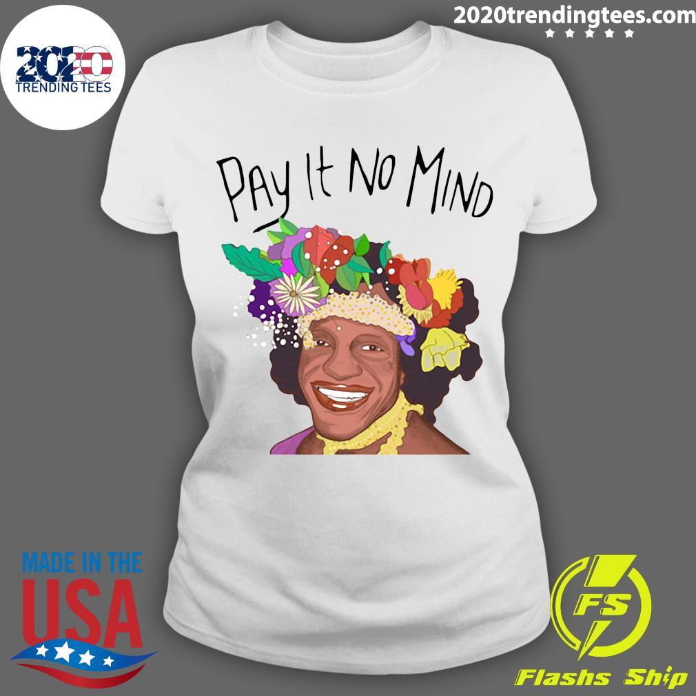 Pay It No Mind Shirt Ladies tee