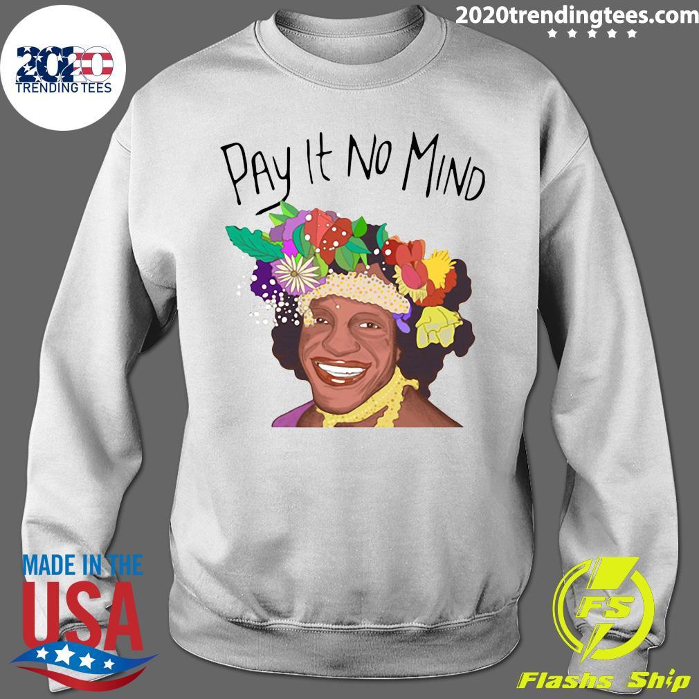 Pay It No Mind Shirt Sweater