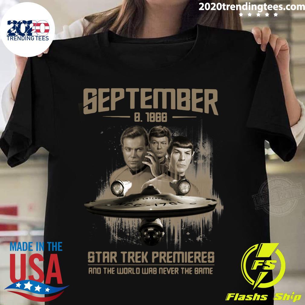 September 8-1966 Star Trek Premieres And The World Shirt