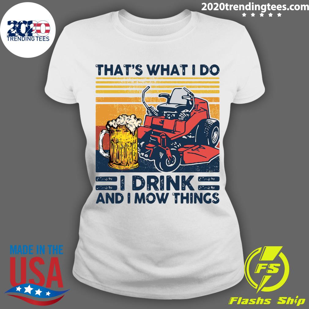 That's What I Do I Drink And I Mow Things Vintage Shirt Ladies tee