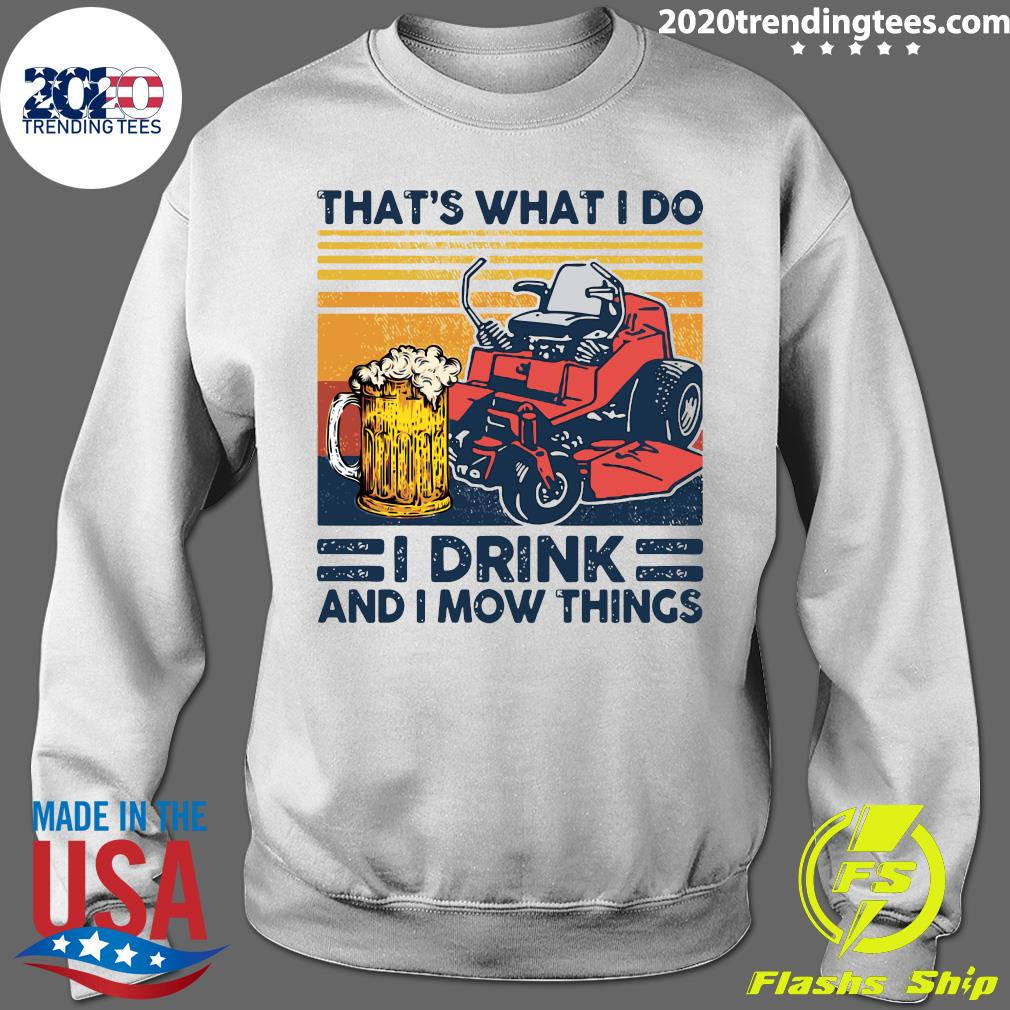 That's What I Do I Drink And I Mow Things Vintage Shirt Sweater