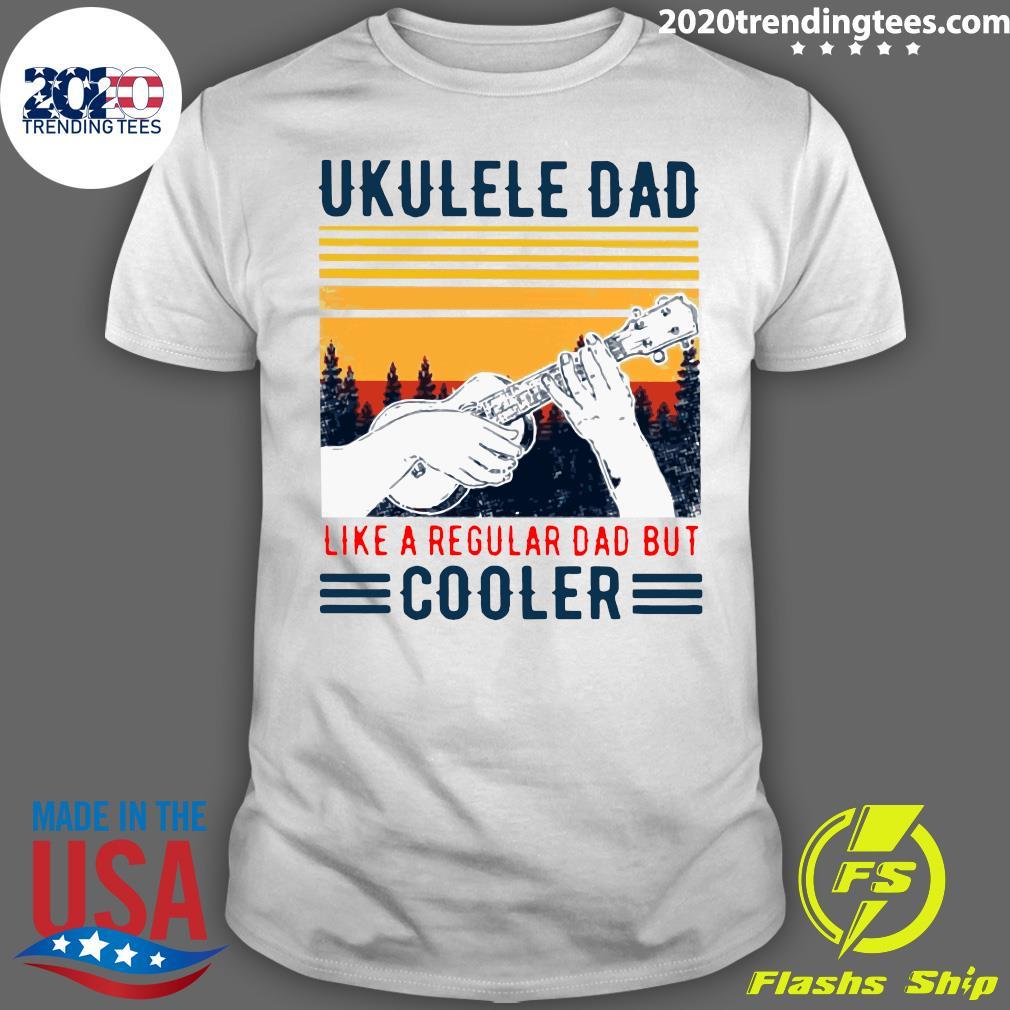 Ukulele Dad Like A Regular Dad But Cooler Vintage Shirt