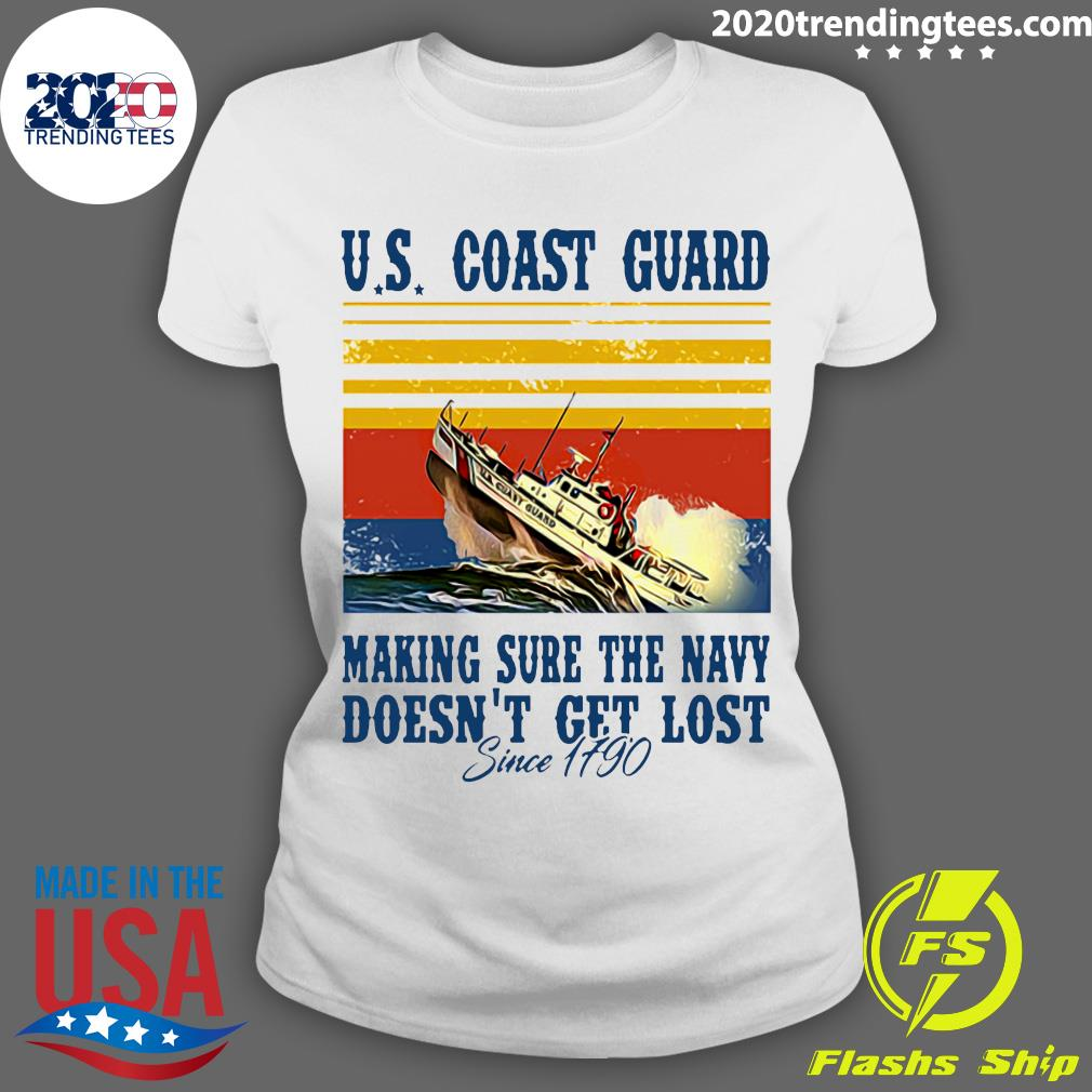 US Coast Guard Making Sure The Navy Doesn/'t Get Lost Since 1790 Vintage T-Shirt