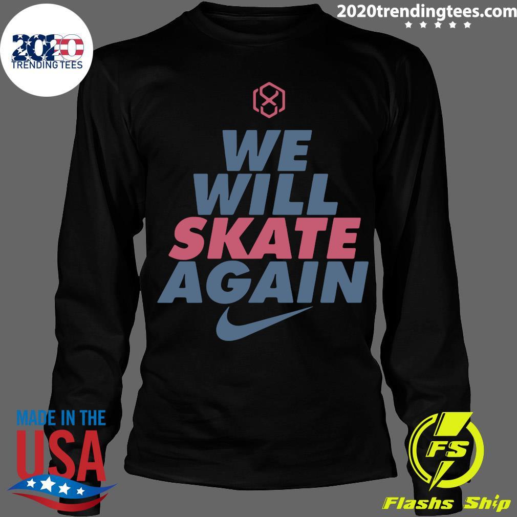 We Will Skate Again Nike Shirt Longsleeve