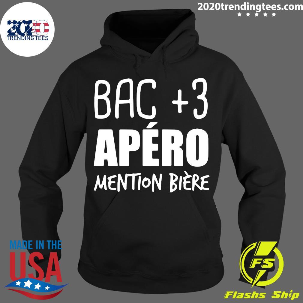 Bac +3 Apéro Mention Bière Shirt Hoodie