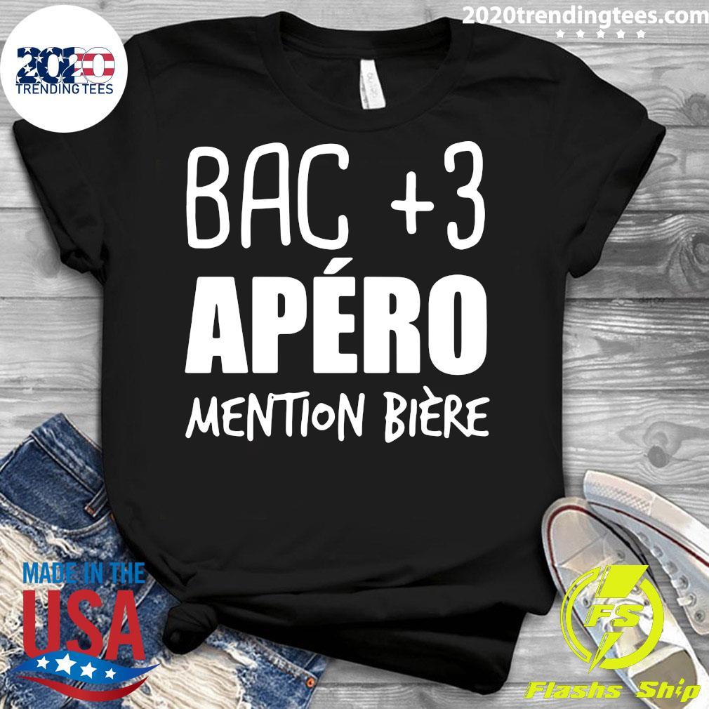Bac +3 Apéro Mention Bière Shirt Ladies tee